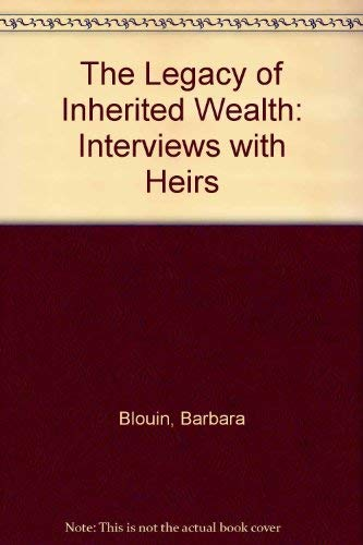 9780969919582: The Legacy of Inherited Wealth: Interviews with Heirs
