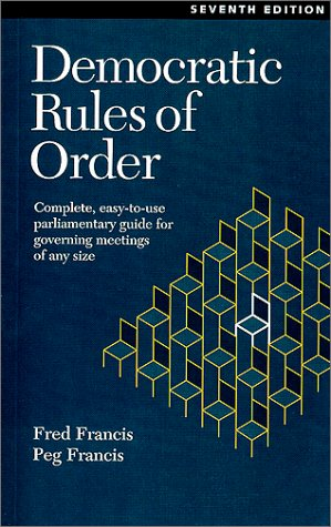 9780969926047: Democratic Rules of Order : Complete, Easy-To-Use Parliamentary Guide for Governing Meetings of Any Size