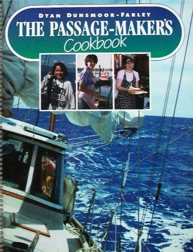 The Passage-Maker's Cookbook: Dyan Dunsmoor-Farley