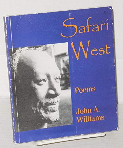 SAFARI WEST: POEMS: Williams, John A.