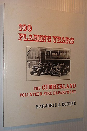 100 Flaming Years: The Cumberland [ BC ] Volunteer Fire Department: Eugene, Marjorie J.