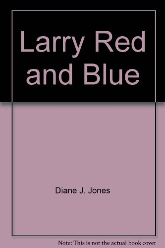 9780969940722: Larry, Red and Blue
