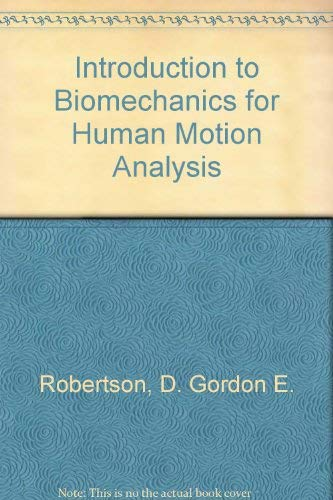 Introduction to Biomechanics for Human Motion Analysis: D. Gordon E.