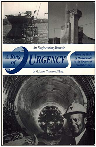 A ring of urgency: An engineering memoir: Thomson, G. James