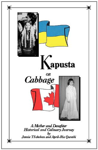 Kapusta or Cabbage - A Mother and Daughter Historical and Culinary Journey: Jennie Ts Choban, April...