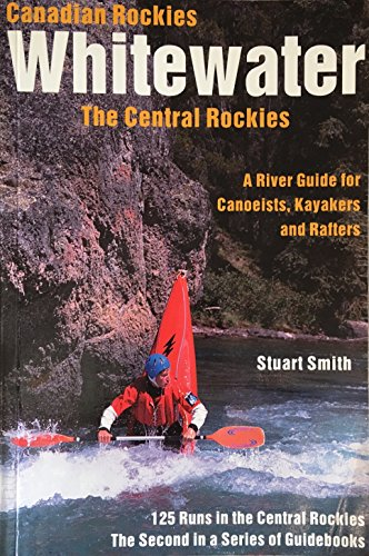 9780969961819: Canadian Rockies Whitewater - The Central Rockies