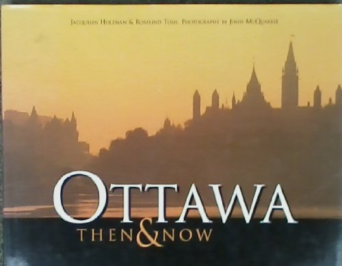 9780969976158: Ottawa: Then & Now