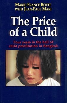 9780969978503: The Price of a Child: Four Years in the Hell of Child Prostitution in Bangkok