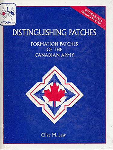 Distinguishing Patches: Formation Patches of the Canadian Army: LAW, Clive M.