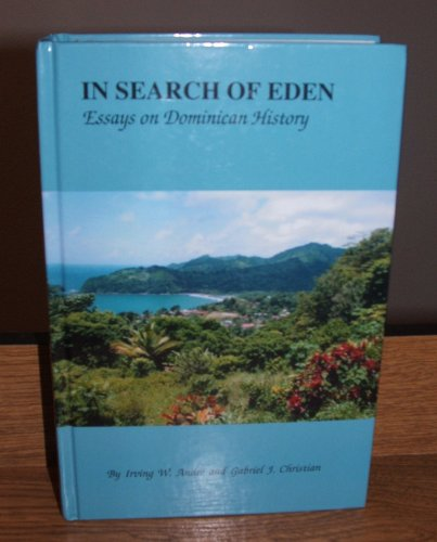 In Search of Eden / Essays on Dominican History: Andre, Irving W. and Christian, Gabriel J.