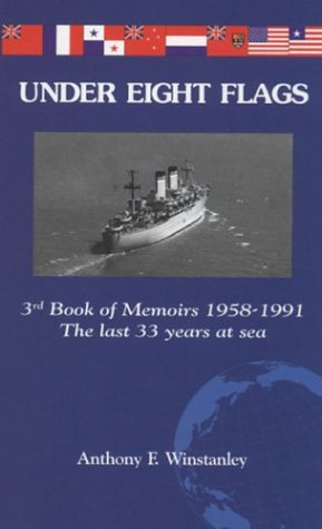 Under Eight Flags: 3rd Book of Memoirs 1959-1991 - The Last 33 Years at Sea