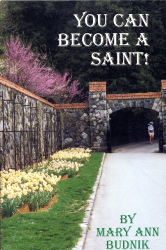 You Can Become a Saint!: Mary Ann Budnik
