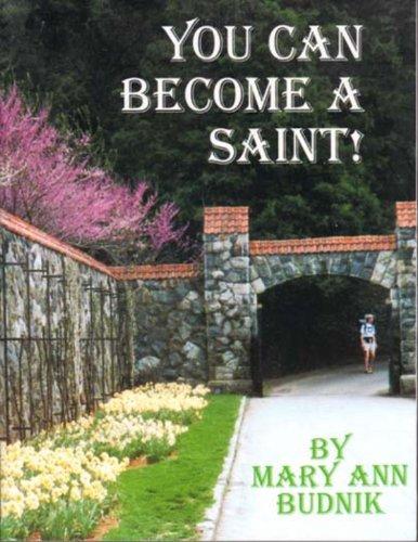 You Can Become a Saint! Workbook: Mary Ann Budnik