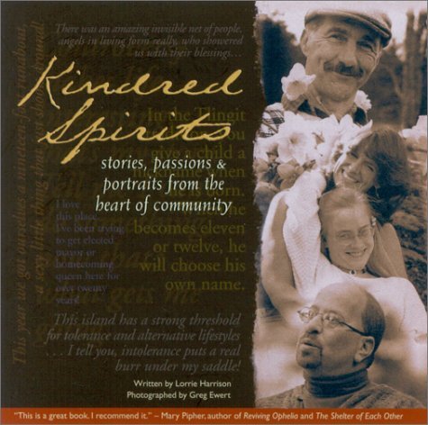 9780970002501: Kindred Spirits: Stories, Passions & Portraits from the Heart of Community