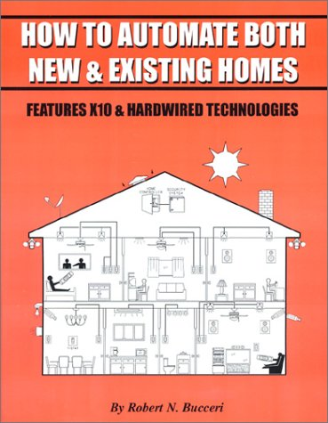 How To Automate Both New & Existing Homes: Bucceri, Robert N.