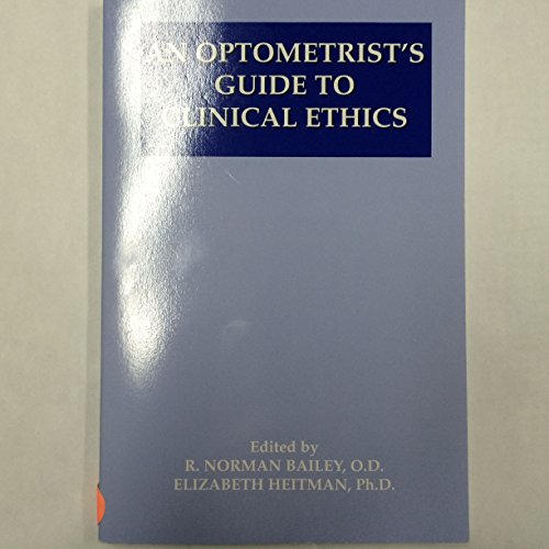 9780970006103: An Optometrist's Guide To Clinical Ethics