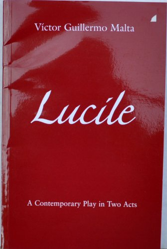 Lucile: A Contemporary Play in Two Acts: Malta, Victor Guillermo