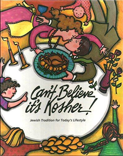 Can't Believe It's Kosher!: Jewish Tradition for Today's Lifestyle: Congregation ...