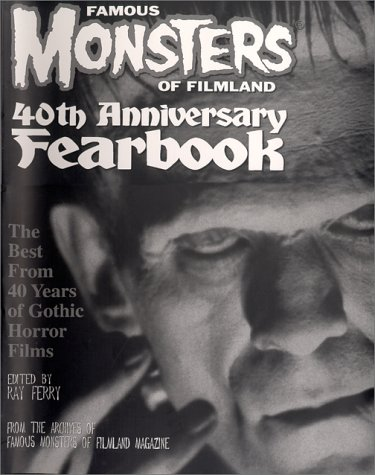 9780970009814: Famous Monsters of Filmland 40th Anniversary Fearbook [Paperback] by Ferry, Ray