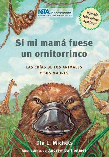 9780970010681: Si mi mama fuese un ornitorrinco: las crías de los animales y sus madres (Spanish Edition)