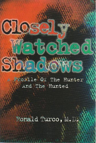 9780970013118: Closely Watched Shadows - a Profile of the Hunter and the Hunted