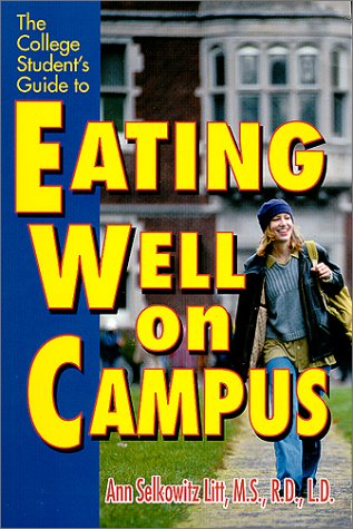 The College Student's Guide to Eating Well: Ann Selkowitz Litt