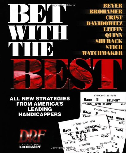 9780970014702: Bet With the Best: Expert Strategies from America's Leading Handicappers (Drf Handicapping Library)