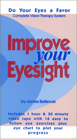 9780970015099: Improve Your Eyesight: Updates Bates Method--Vision Therapy Eye Exercises ( 107 Page Book and Eye Chart Included) [VHS]