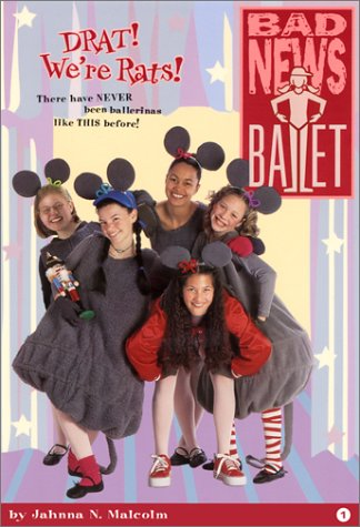 9780970016409: Drat! We're Rats! (Bad News Ballet Series)