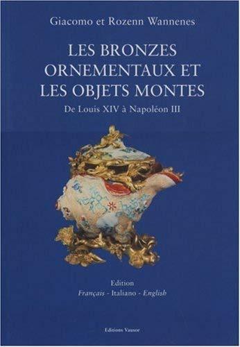 9780970016898: Les bronzes ornementaux et les objets mont�s de Louis XIV � Napol�on III