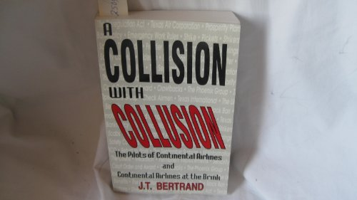 A Collision with Collusion: A journal, 1983-1987 : The Pilots of Continental Airlines and ...