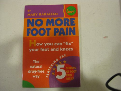 9780970018304: No More Foot Pain : How you can