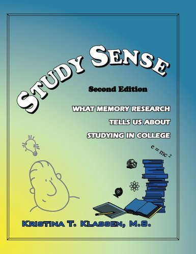 9780970019417: Study Sense: What Memory Research Tells Us About Studying In College 2e