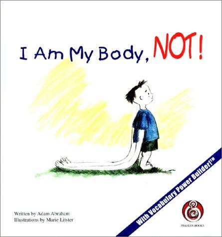 9780970020918: I Am My Body, Not!