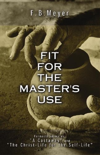Fit for the Master's Use: F. B. Meyer