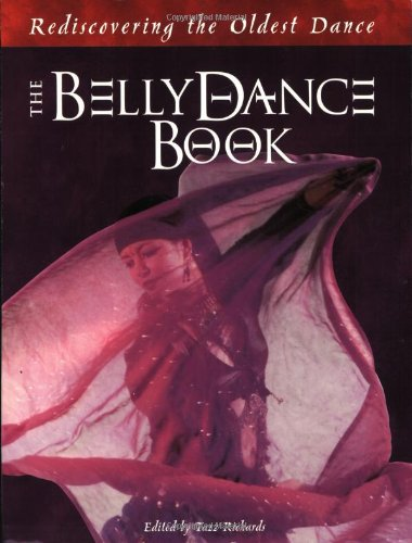 9780970024701: The Belly Dance Book : Rediscovering the Oldest Dance