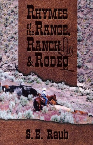 Rhymes of the Range, Ranch and Rodeo: S.E. Raub