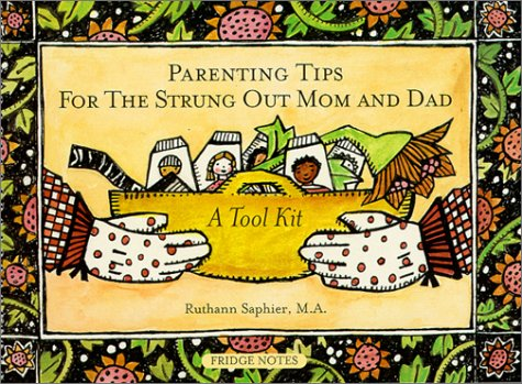 Parenting Tips for the Strung Out Mom: Ruthann Saphier; Kim