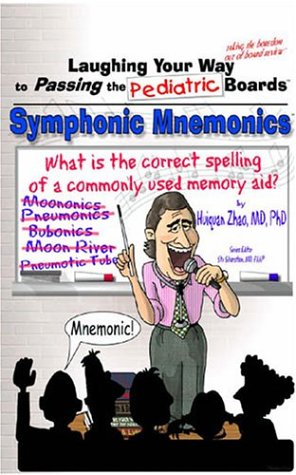 9780970028754: Laughing Your Way to Passing the Pediatric Boards: Symphonic Mnemonics