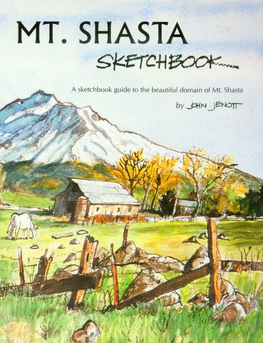 John Jenott's Mt. Shasta Sketchbook: A Sketchbook Guide to the Beautiful Domain of Mt Shasta