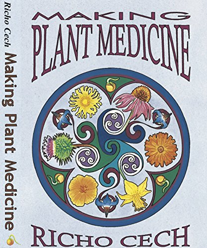 MAKING PLANT MEDICINE.: Cech, Richo.