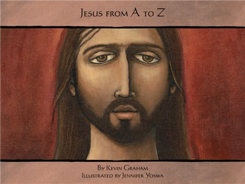 Jesus from A to Z: Kevin W. Graham