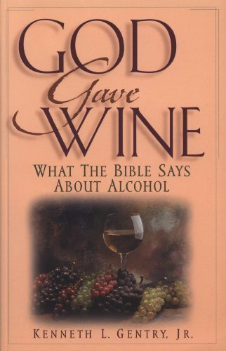 9780970032669: God Gave Wine: What the Bible Says About Alcohol