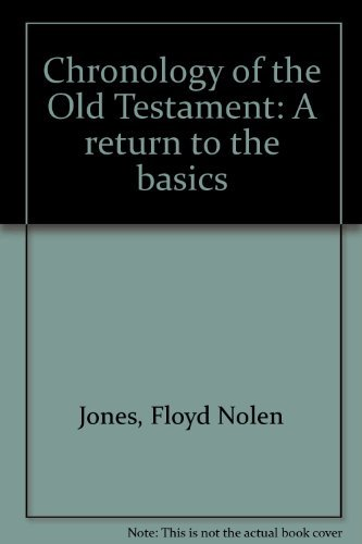 9780970032829: Chronology of the Old Testament: A return to the basics