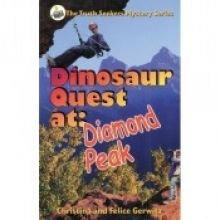9780970038562: Dinosaur Quest at Diamond Peak (The Truth Seeker's Mystery Series, Volume 2)