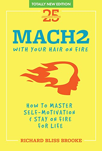 9780970039910: Mach II With Your Hair On Fire: The Art of Vision & Self Motivation
