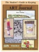 The Student's Guide to Keeping an Art Journal