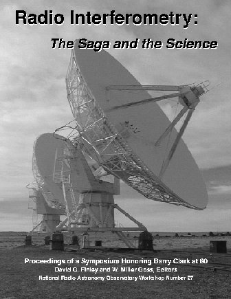 9780970041104: Radio Interferometry: The Saga and the Science (proceedings of a symposium honoring Barry Clark at 60)