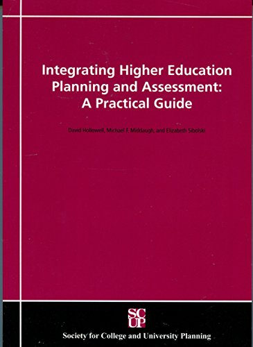 9780970041395: Integrating Higher Education Planning and Assessment: A Practical Guide