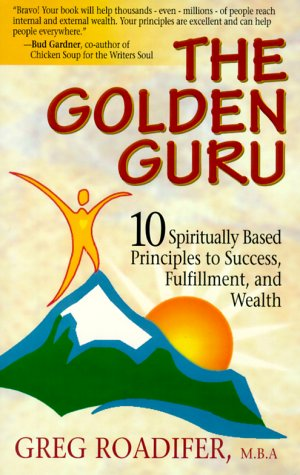 9780970041432: The Golden Guru: 10 Spiritually Based Principles to Success, Fulfillment, and Wealth
